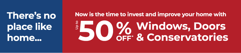 Up to 50% off windows, doors & conservatories